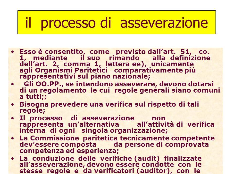 il processo di asseverazione Esso è consentito, come previsto dallart. 51, co. 1, mediante il suo rimando alla definizione dellart. 2, comma 1, letter