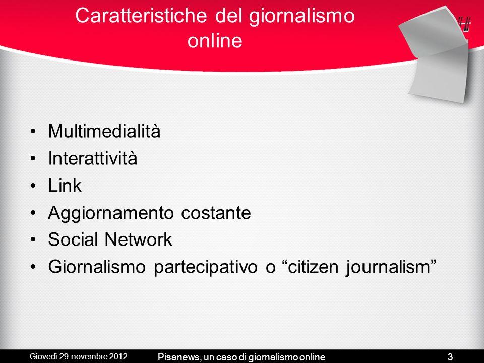 Giovedì 29 novembre 2012 Pisanews, un caso di giornalismo online2 Le quattro fasi del giornalismo online Fase 1Fase 2Fase 3Fase 4 19921995199820012012