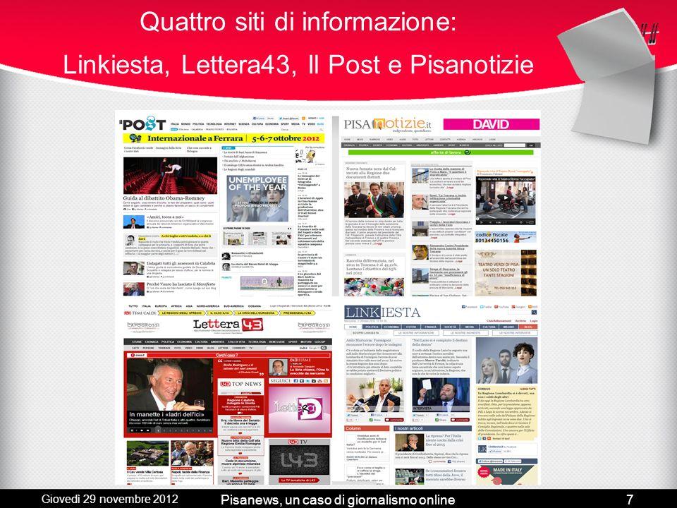 Giovedì 29 novembre 2012 Pisanews, un caso di giornalismo online6 CMS, la scelta di Wordpress Perché un CMS? CMS a confronto: Joomla, Wordpress e Drup