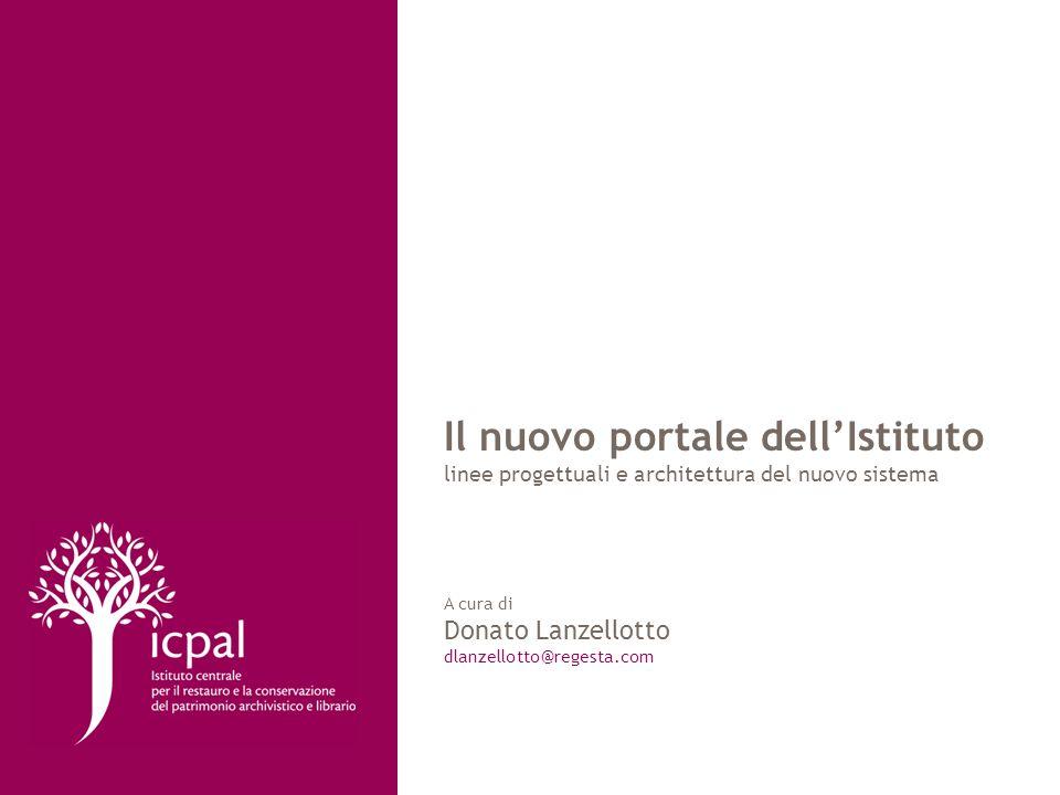 Il nuovo portale dellIstituto linee progettuali e architettura del nuovo sistema A cura di Donato Lanzellotto dlanzellotto@regesta.com