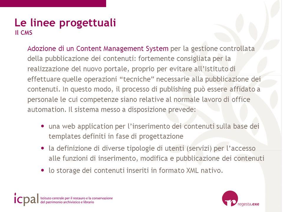 Adozione di un Content Management System per la gestione controllata della pubblicazione dei contenuti: fortemente consigliata per la realizzazione de