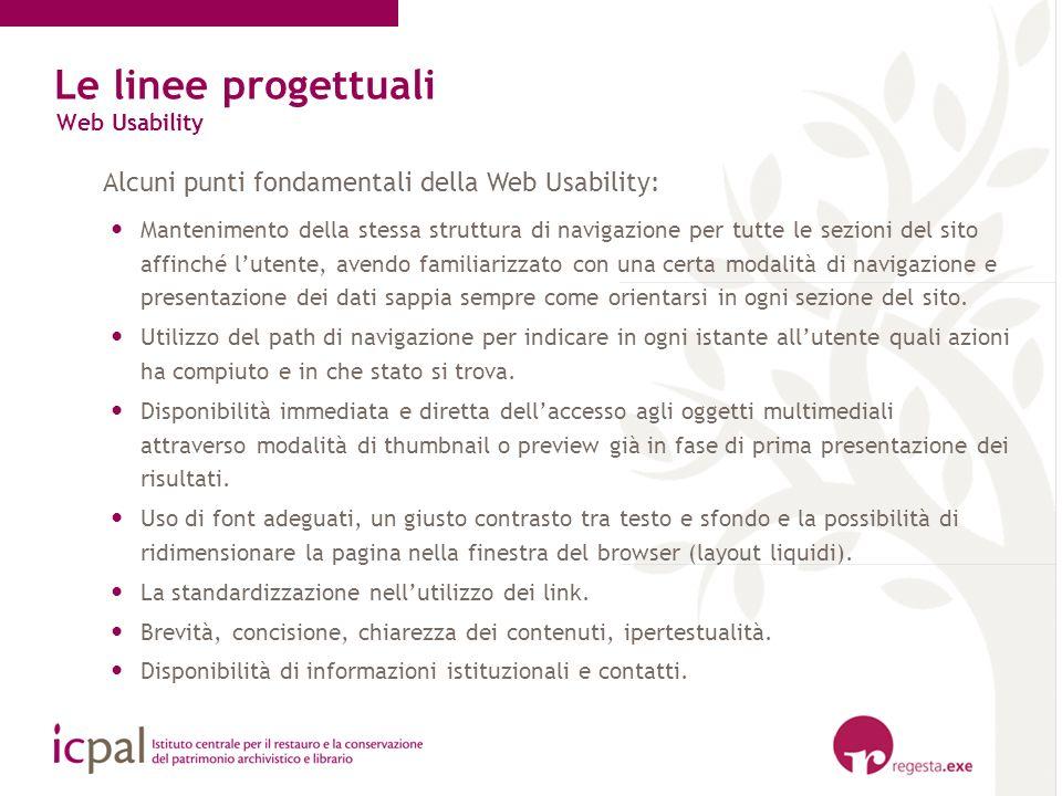 Alcuni punti fondamentali della Web Usability: Mantenimento della stessa struttura di navigazione per tutte le sezioni del sito affinché lutente, aven