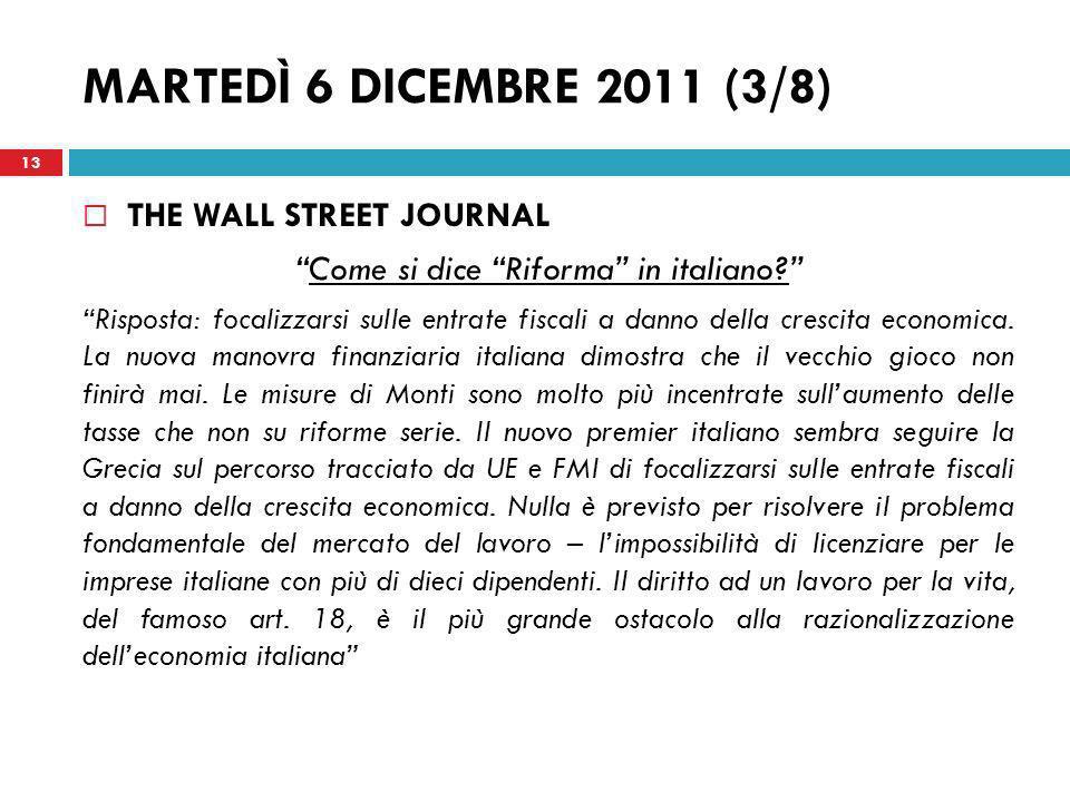 MARTEDÌ 6 DICEMBRE 2011 (3/8) THE WALL STREET JOURNAL Come si dice Riforma in italiano? Risposta: focalizzarsi sulle entrate fiscali a danno della cre