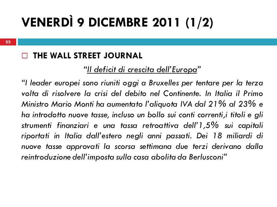 VENERDÌ 9 DICEMBRE 2011 (1/2) THE WALL STREET JOURNAL Il deficit di crescita dellEuropa I leader europei sono riuniti oggi a Bruxelles per tentare per