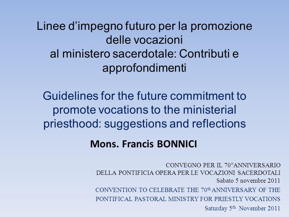 Linee dimpegno futuro per la promozione delle vocazioni al ministero sacerdotale: Contributi e approfondimenti Guidelines for the future commitment to