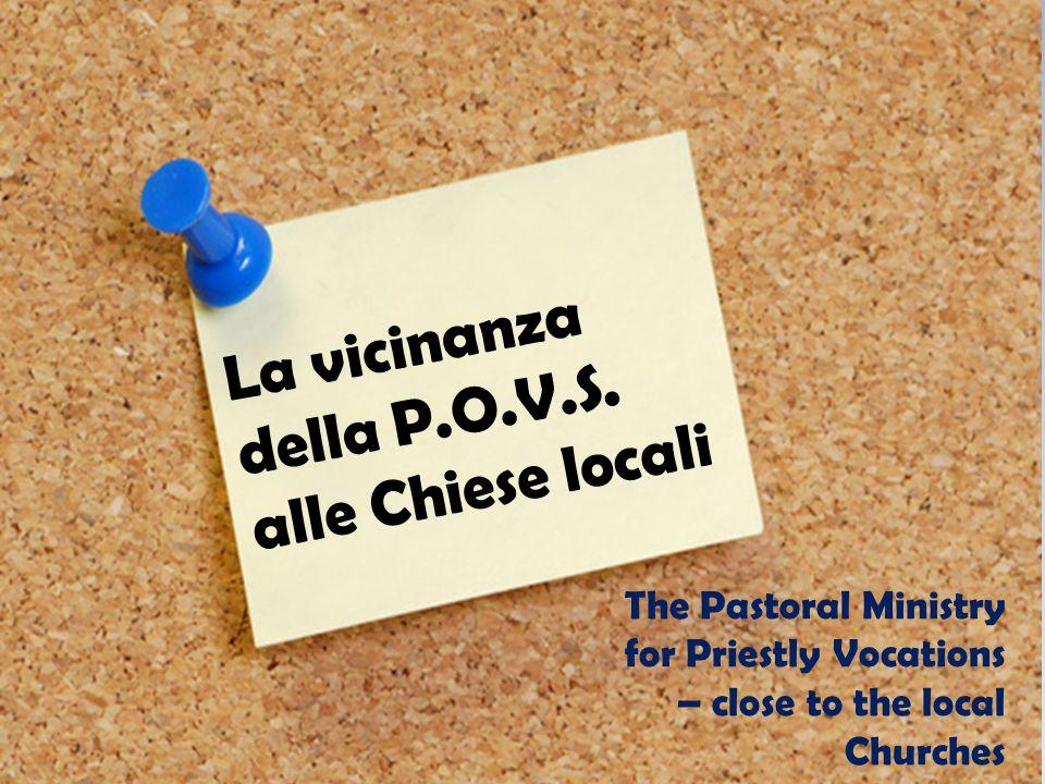 La vicinanza della P.O.V.S. alle Chiese locali The Pastoral Ministry for Priestly Vocations – close to the local Churches