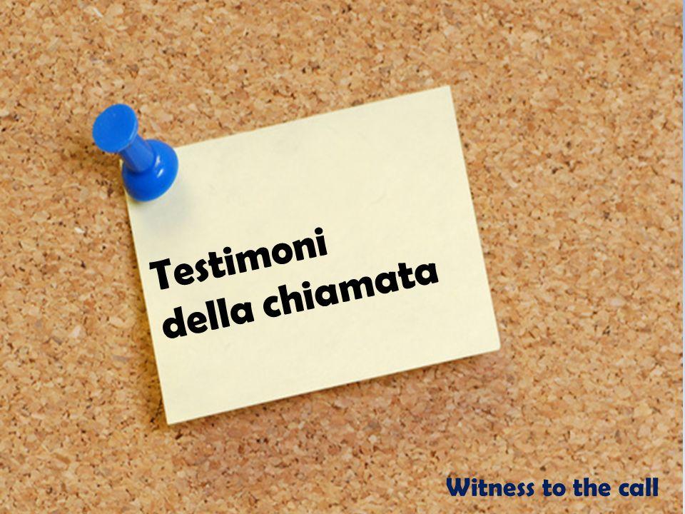 Testimoni della chiamata Witness to the call