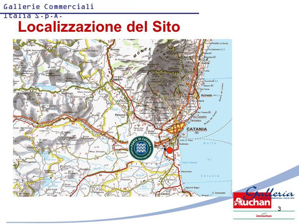 Gallerie Commerciali Italia S.p.A. 3 Localizzazione del Sito
