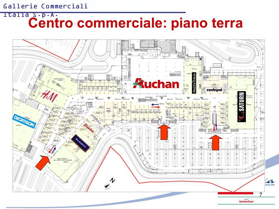 Gallerie Commerciali Italia S.p.A. 7 Centro commerciale: piano terra