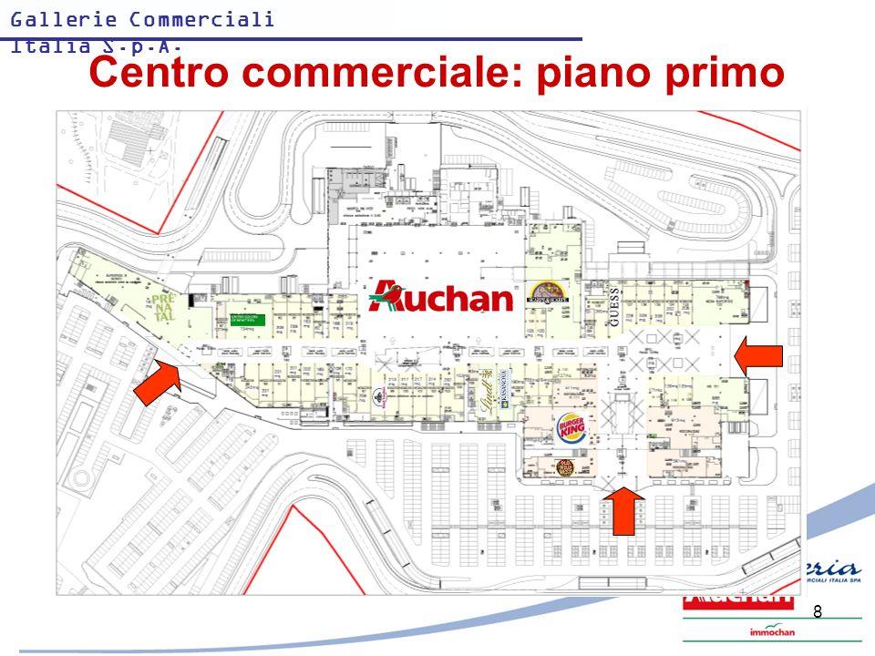 Gallerie Commerciali Italia S.p.A. 8 Centro commerciale: piano primo