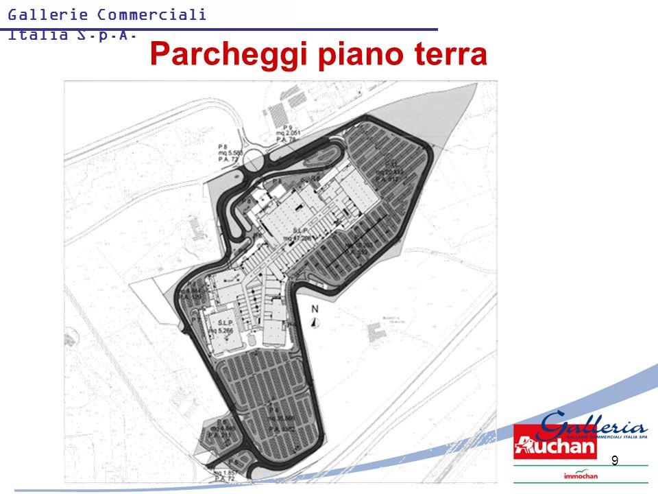 Gallerie Commerciali Italia S.p.A. 9 Parcheggi piano terra