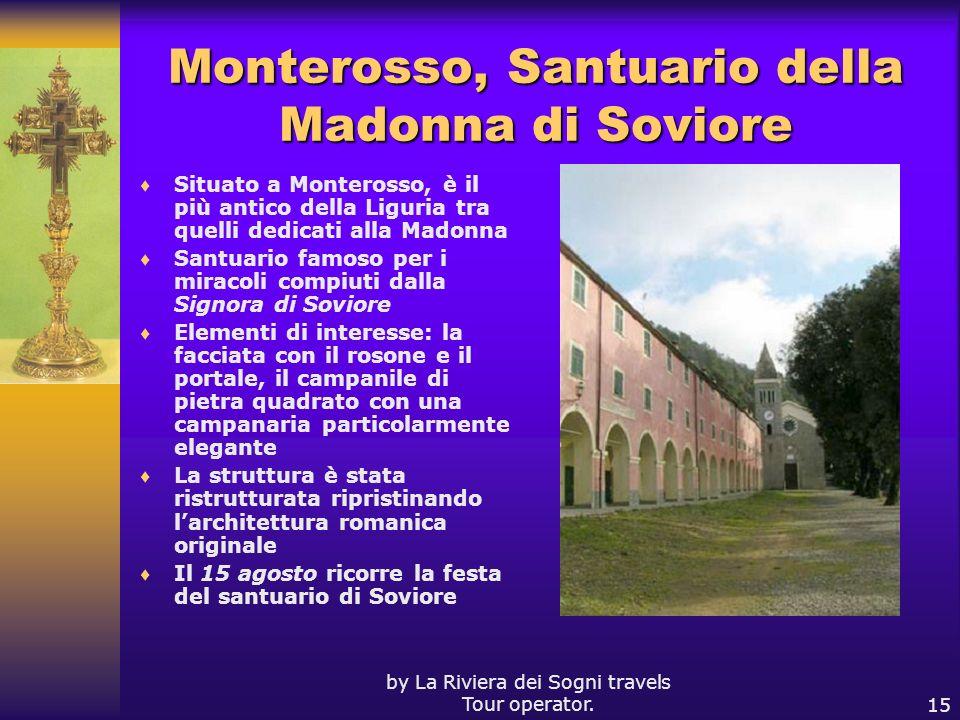 by La Riviera dei Sogni travels Tour operator.15 Monterosso, Santuario della Madonna di Soviore Situato a Monterosso, è il più antico della Liguria tr