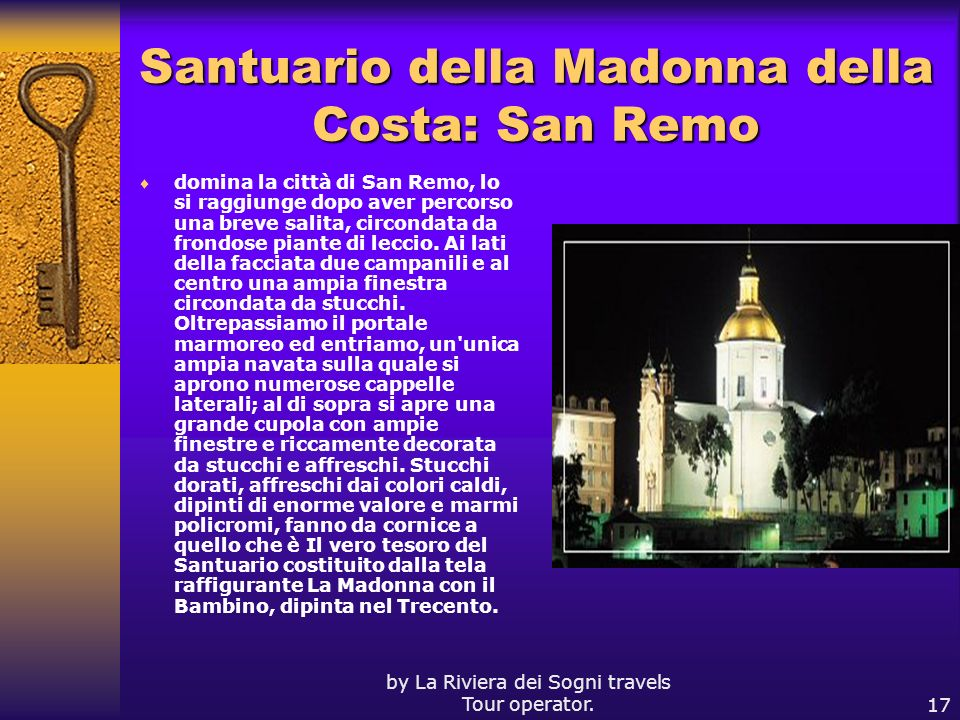 by La Riviera dei Sogni travels Tour operator.17 Santuario della Madonna della Costa: San Remo domina la città di San Remo, lo si raggiunge dopo aver