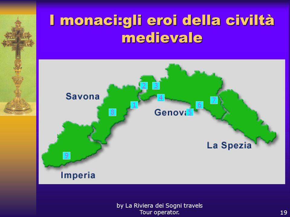 by La Riviera dei Sogni travels Tour operator.19 I monaci:gli eroi della civiltà medievale 1 4 6 5 2 7 3 8 9