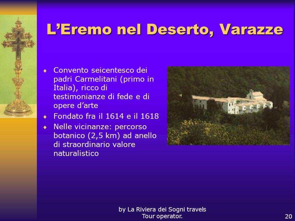 by La Riviera dei Sogni travels Tour operator.20 LEremo nel Deserto, Varazze Convento seicentesco dei padri Carmelitani (primo in Italia), ricco di te