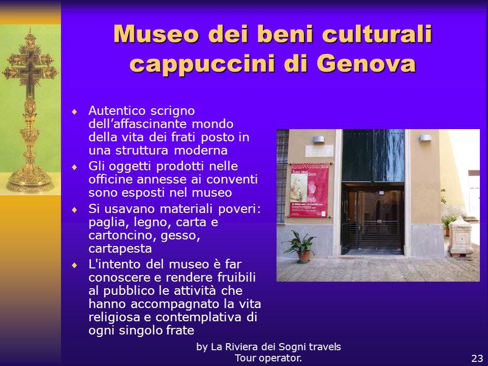 by La Riviera dei Sogni travels Tour operator.23 Museo dei beni culturali cappuccini di Genova Autentico scrigno dellaffascinante mondo della vita dei