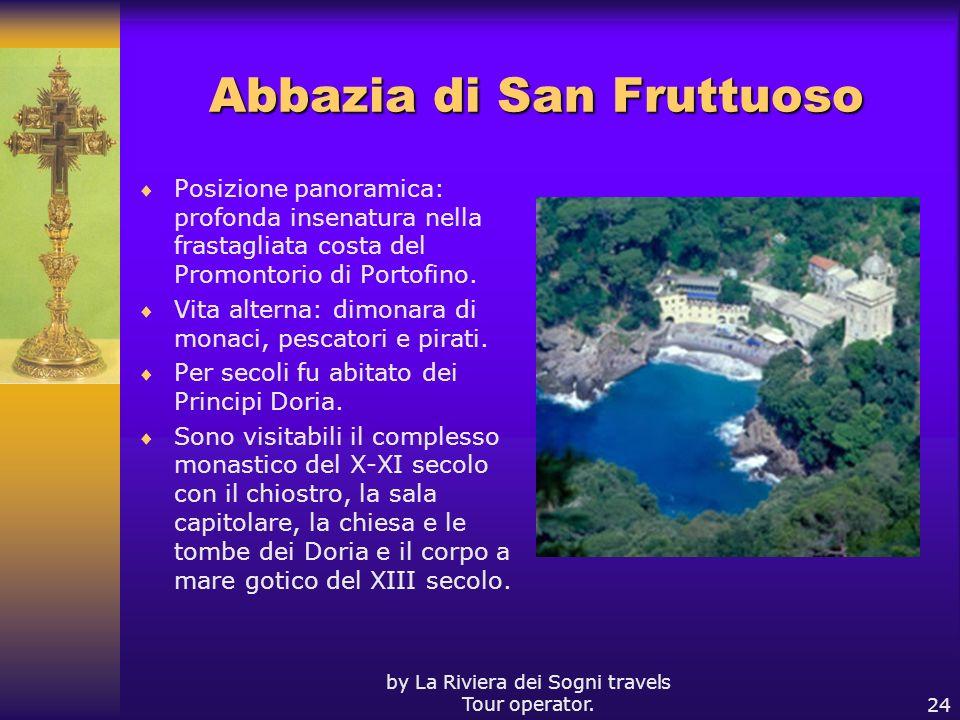 by La Riviera dei Sogni travels Tour operator.24 Abbazia di San Fruttuoso Posizione panoramica: profonda insenatura nella frastagliata costa del Promo