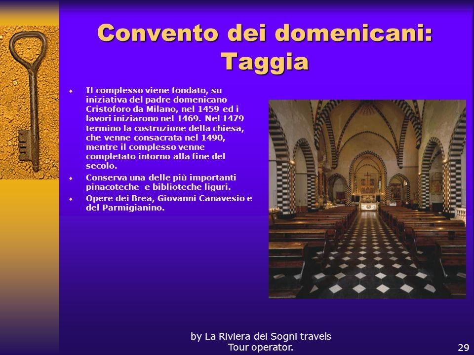 by La Riviera dei Sogni travels Tour operator.29 Convento dei domenicani: Taggia Il complesso viene fondato, su iniziativa del padre domenicano Cristo