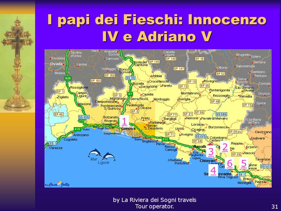 by La Riviera dei Sogni travels Tour operator.31 I papi dei Fieschi: Innocenzo IV e Adriano V 1 2 3 4 56