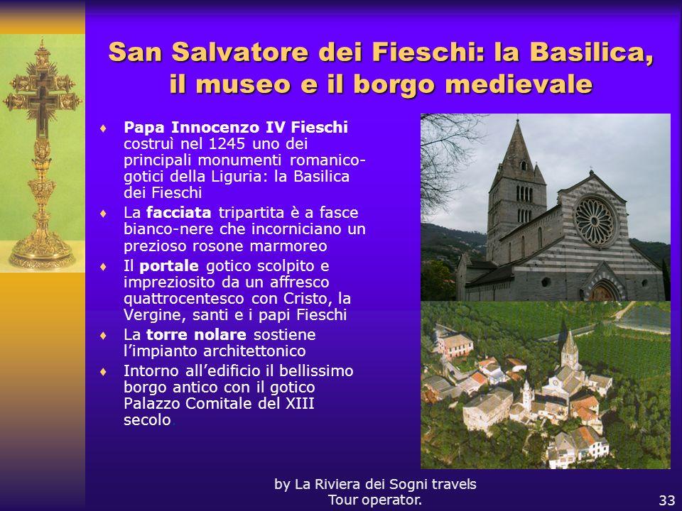 by La Riviera dei Sogni travels Tour operator.33 San Salvatore dei Fieschi: la Basilica, il museo e il borgo medievale Papa Innocenzo IV Fieschi costr