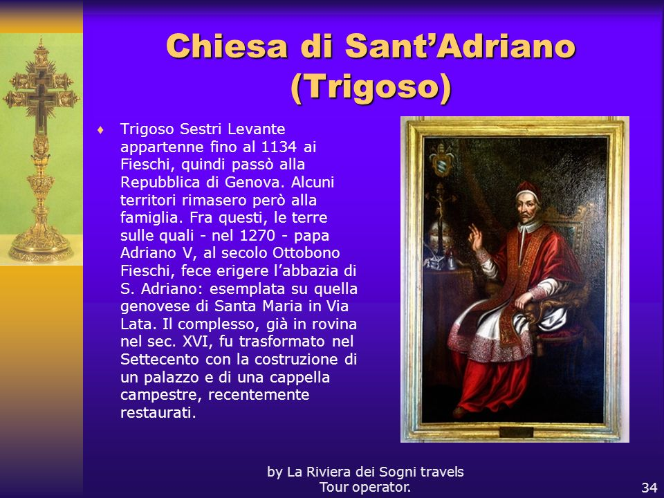 by La Riviera dei Sogni travels Tour operator.34 Chiesa di SantAdriano (Trigoso) Trigoso Sestri Levante appartenne fino al 1134 ai Fieschi, quindi pas