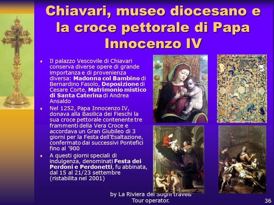 by La Riviera dei Sogni travels Tour operator.36 Chiavari, museo diocesano e la croce pettorale di Papa Innocenzo IV Il palazzo Vescovile di Chiavari