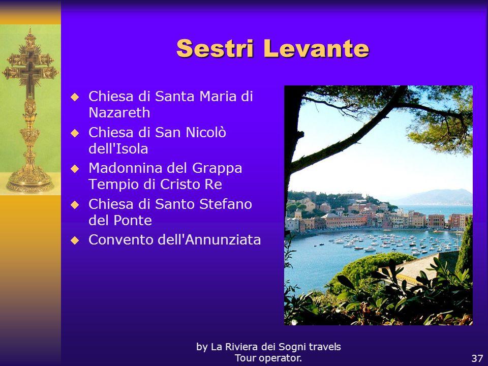by La Riviera dei Sogni travels Tour operator.37 Sestri Levante Chiesa di Santa Maria di Nazareth Chiesa di San Nicolò dell'Isola Madonnina del Grappa