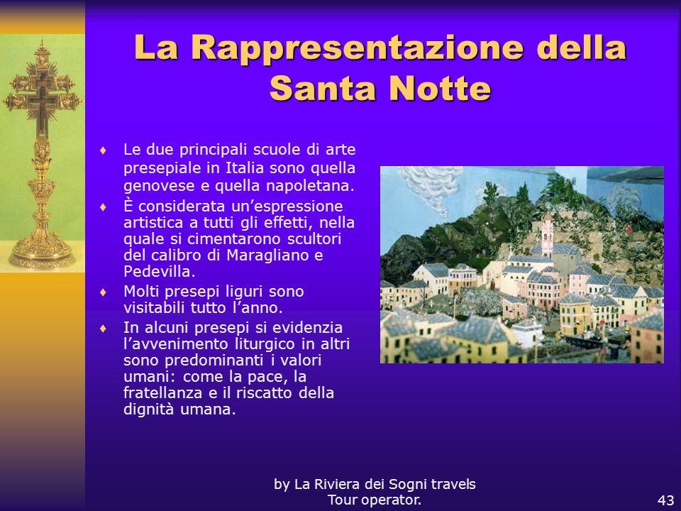 by La Riviera dei Sogni travels Tour operator.43 La Rappresentazione della Santa Notte Le due principali scuole di arte presepiale in Italia sono quel
