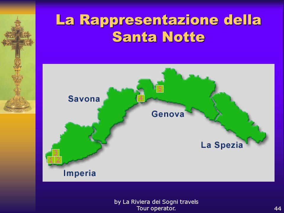 by La Riviera dei Sogni travels Tour operator.44 La Rappresentazione della Santa Notte 5 4 3 21