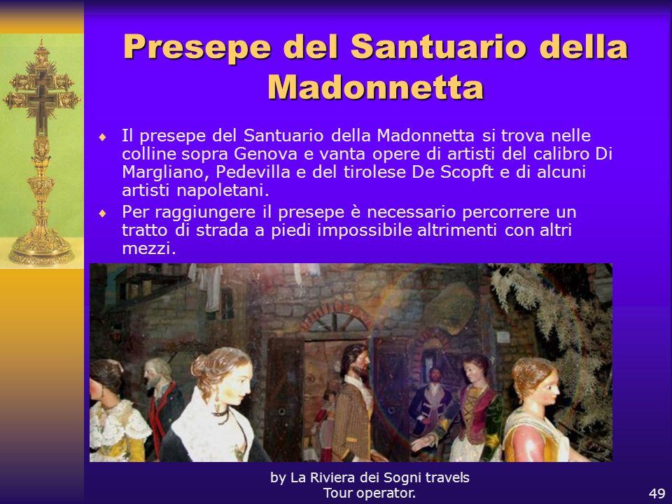 by La Riviera dei Sogni travels Tour operator.49 Presepe del Santuario della Madonnetta Il presepe del Santuario della Madonnetta si trova nelle colli