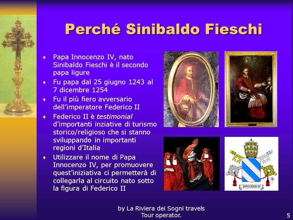 by La Riviera dei Sogni travels Tour operator.5 Perché Sinibaldo Fieschi Papa Innocenzo IV, nato Sinibaldo Fieschi è il secondo papa ligure Fu papa da