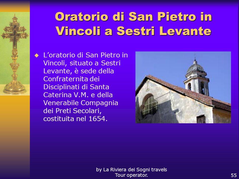 by La Riviera dei Sogni travels Tour operator.55 Oratorio di San Pietro in Vincoli a Sestri Levante Loratorio di San Pietro in Vincoli, situato a Sest
