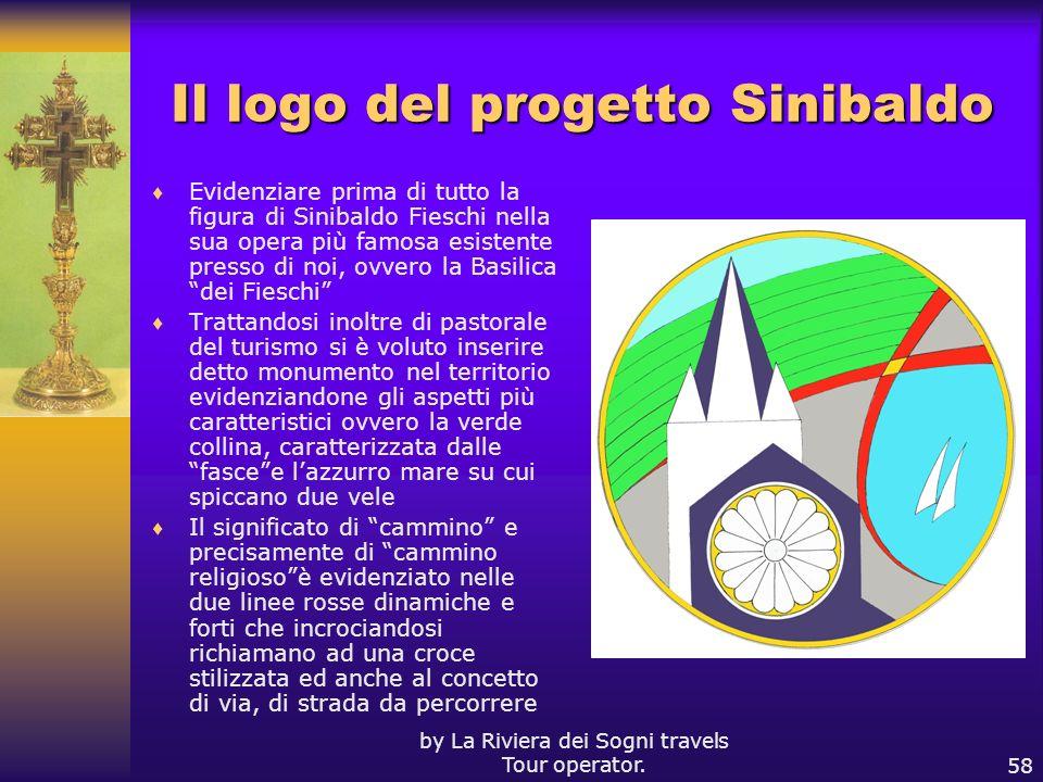 by La Riviera dei Sogni travels Tour operator.58 Il logo del progetto Sinibaldo Evidenziare prima di tutto la figura di Sinibaldo Fieschi nella sua op