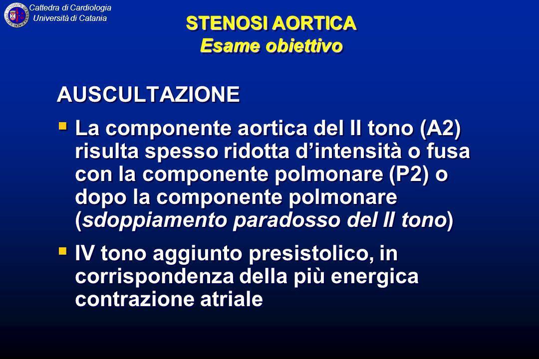 Cattedra di Cardiologia Università di Catania AUSCULTAZIONE La componente aortica del II tono (A2) risulta spesso ridotta dintensità o fusa con la com
