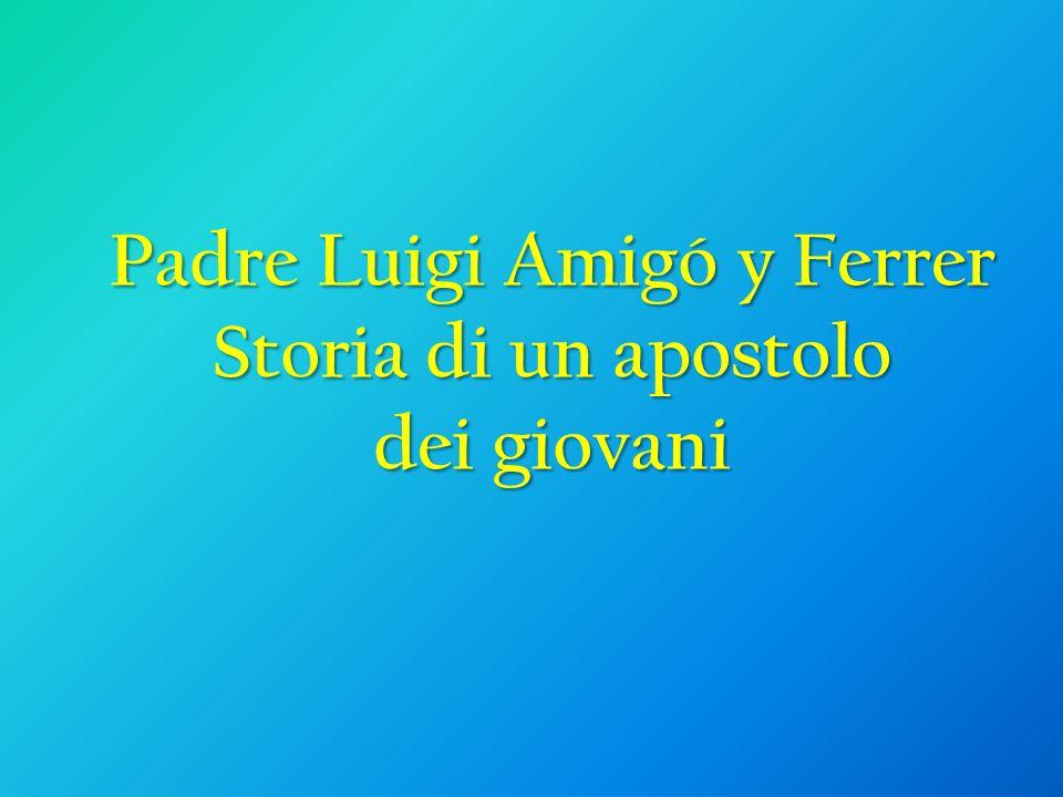 Padre Luigi Amigó y Ferrer Storia di un apostolo dei giovani