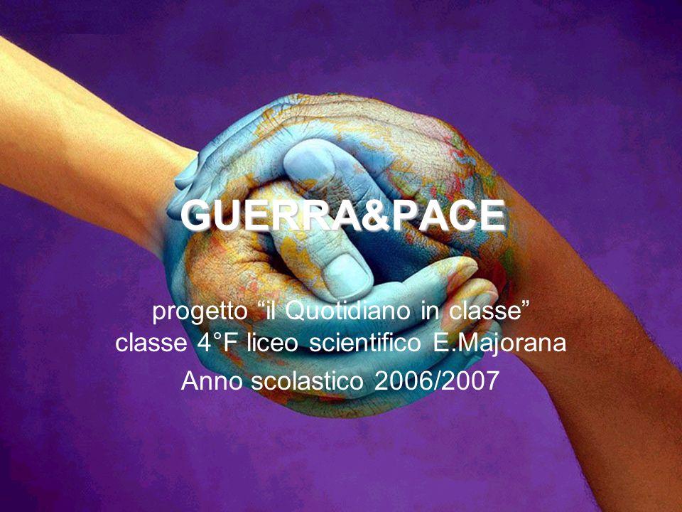 GUERRA&PACE progetto il Quotidiano in classe classe 4°F liceo scientifico E.Majorana Anno scolastico 2006/2007