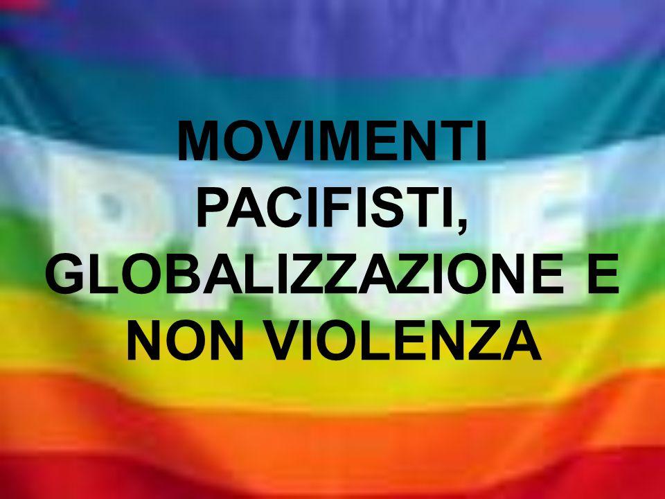 MOVIMENTI PACIFISTI, GLOBALIZZAZIONE E NON VIOLENZA