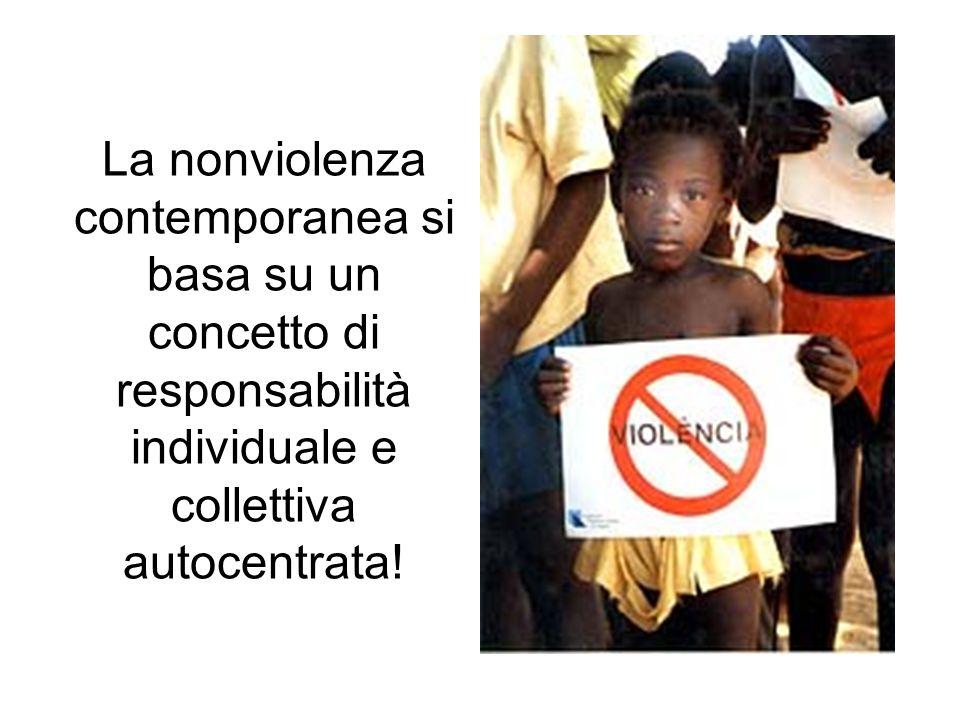 La nonviolenza contemporanea si basa su un concetto di responsabilità individuale e collettiva autocentrata!