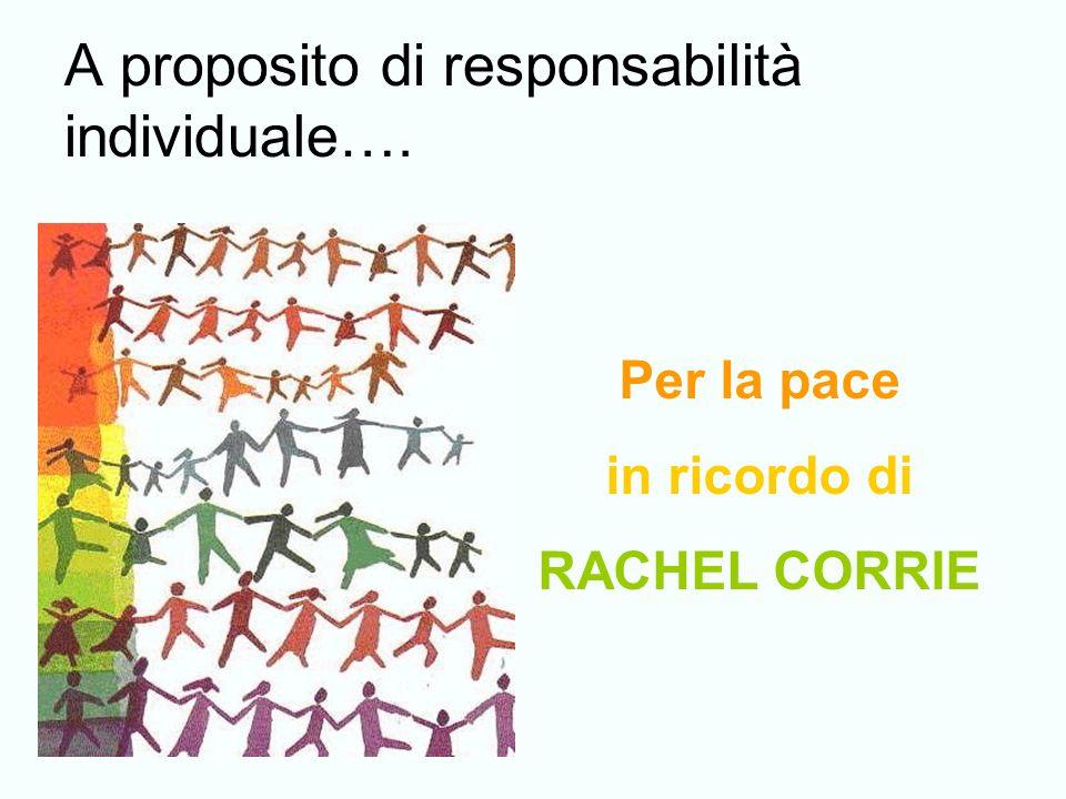 A proposito di responsabilità individuale…. Per la pace in ricordo di RACHEL CORRIE