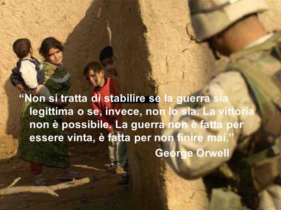 Non si tratta di stabilire se la guerra sia legittima o se, invece, non lo sia. La vittoria non è possibile. La guerra non è fatta per essere vinta, è