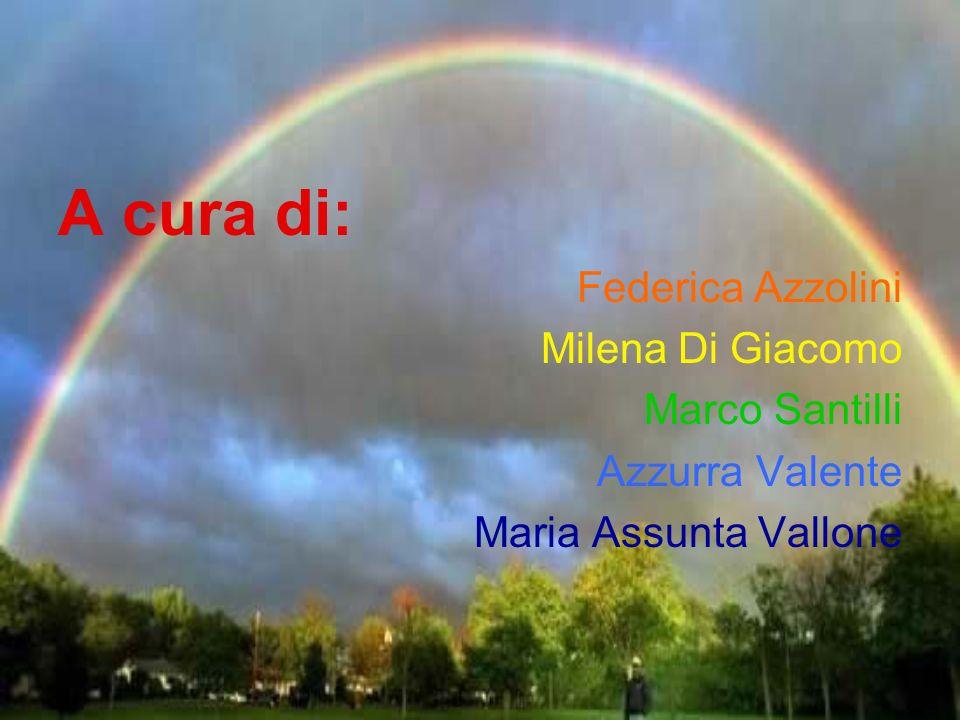 A cura di: Federica Azzolini Milena Di Giacomo Marco Santilli Azzurra Valente Maria Assunta Vallone