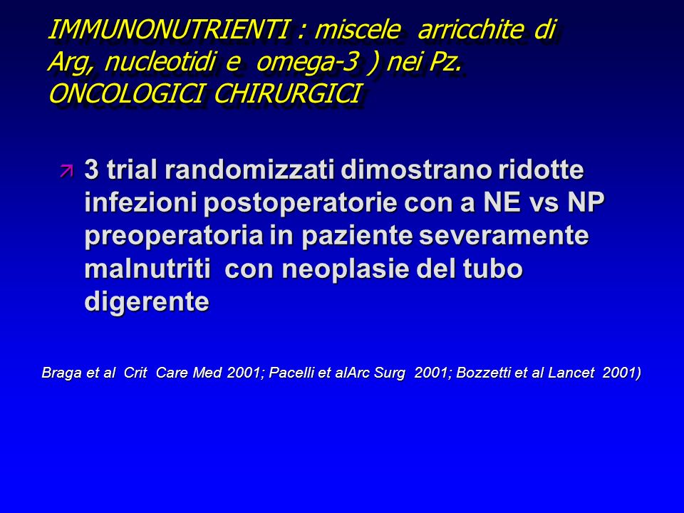 IMMUNONUTRIENTI : miscele arricchite di Arg, nucleotidi e omega-3 ) nei Pz. ONCOLOGICI CHIRURGICI ä 3 trial randomizzati dimostrano ridotte infezioni