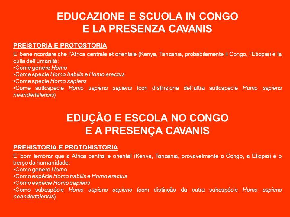 EDUCAZIONE E SCUOLA IN CONGO E LA PRESENZA CAVANIS PREISTORIA E PROTOSTORIA E bene ricordare che lAfrica centrale et orientale (Kenya, Tanzania, proba