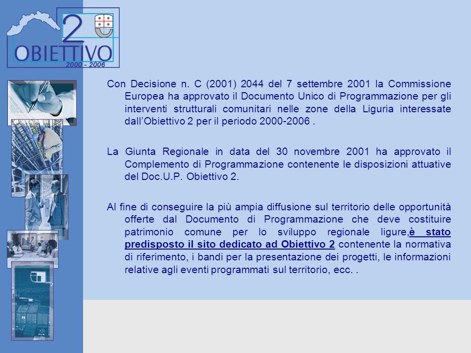 Con Decisione n. C (2001) 2044 del 7 settembre 2001 la Commissione Europea ha approvato il Documento Unico di Programmazione per gli interventi strutt