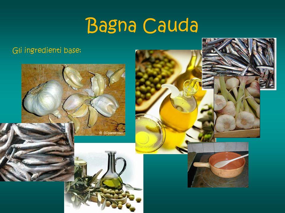 Bagna Cauda Gli ingredienti base: