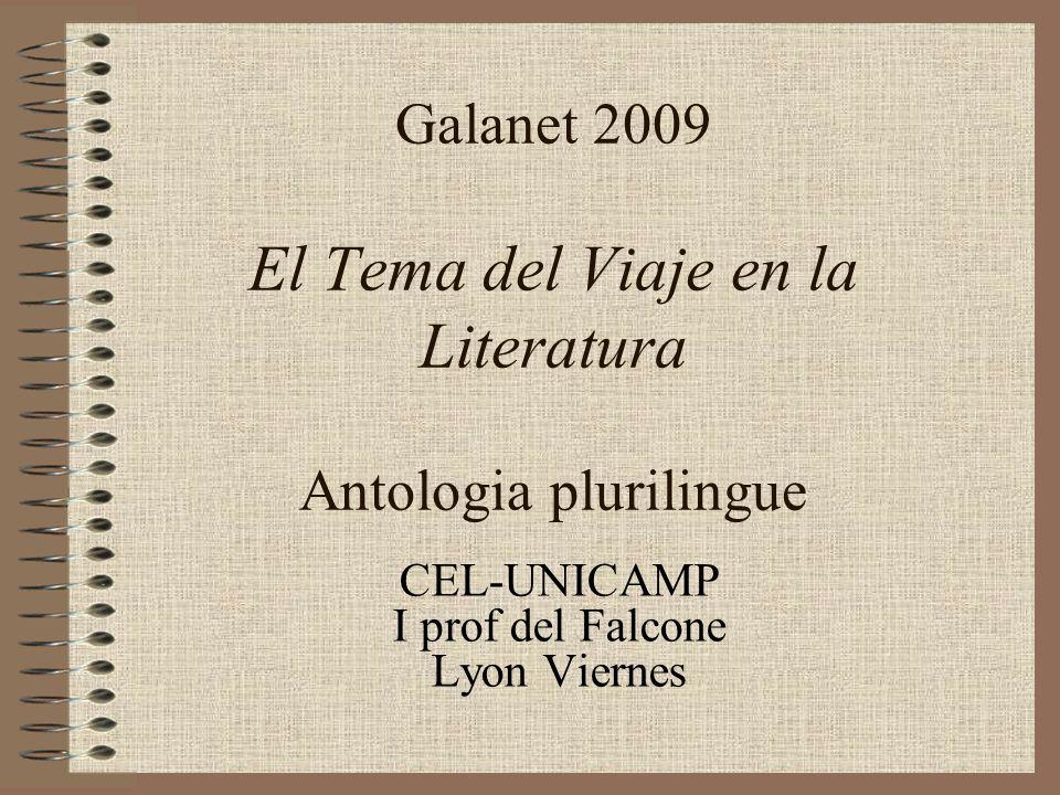 Galanet 2009 El Tema del Viaje en la Literatura Antologia plurilingue CEL-UNICAMP I prof del Falcone Lyon Viernes