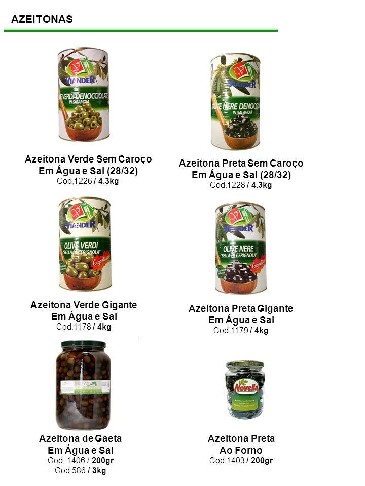 AZEITONAS Azeitona Verde Sem Caroço Em Água e Sal (28/32) Cod,1226 / 4.3kg Azeitona Preta Sem Caroço Em Água e Sal (28/32) Cod.1228 / 4.3kg Azeitona V
