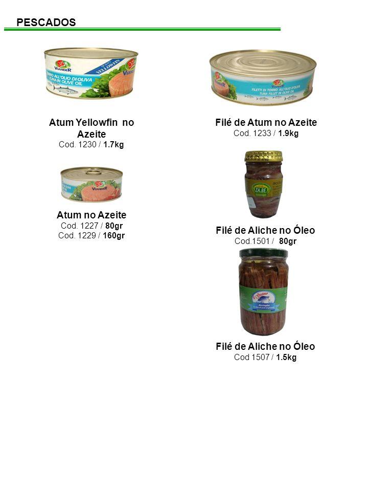 Filé de Atum no Azeite Cod. 1233 / 1.9kg Atum Yellowfin no Azeite Cod. 1230 / 1.7kg Atum no Azeite Cod. 1227 / 80gr Cod. 1229 / 160gr PESCADOS Filé de