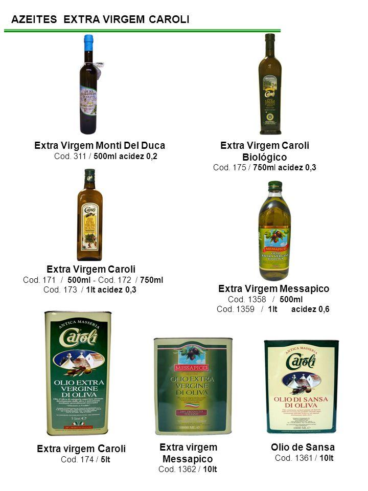 AZEITES EXTRA VIRGEM CAROLI Extra Virgem Monti Del Duca Cod. 311 / 500ml acidez 0,2 Extra Virgem Caroli Biológico Cod. 175 / 750ml acidez 0,3 Extra Vi