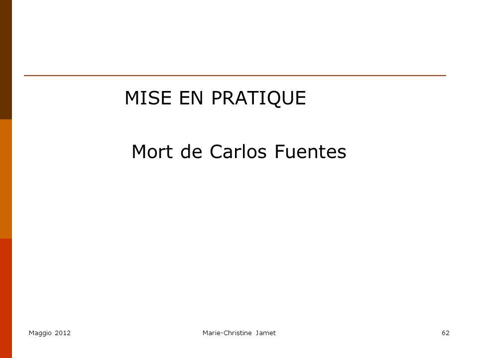 MISE EN PRATIQUE Mort de Carlos Fuentes Maggio 2012Marie-Christine Jamet62